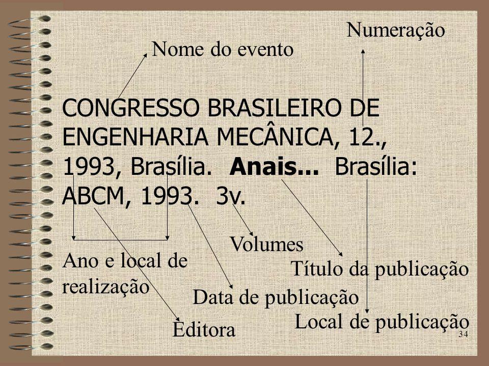 34 CONGRESSO BRASILEIRO DE ENGENHARIA MECÂNICA, 12., 1993, Brasília.