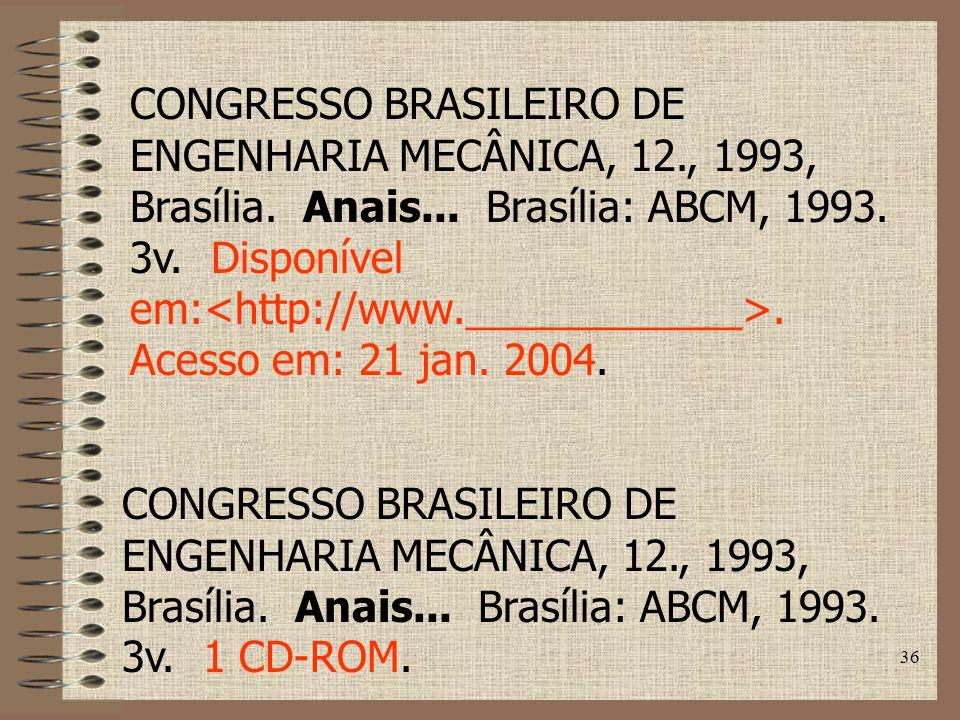 36 CONGRESSO BRASILEIRO DE ENGENHARIA MECÂNICA, 12., 1993, Brasília.
