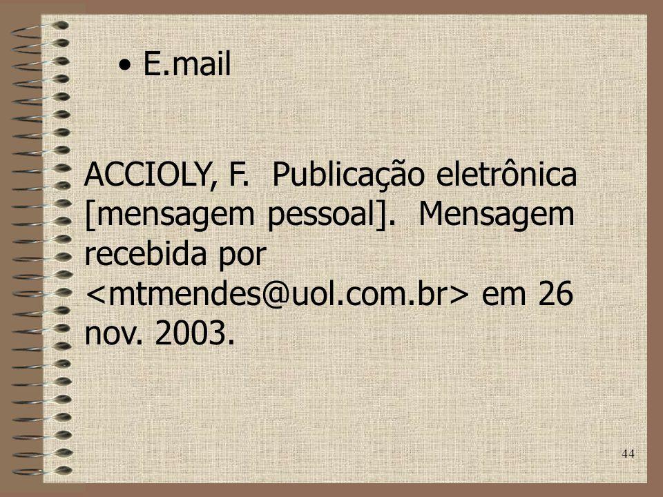 44 E.mail ACCIOLY, F.Publicação eletrônica [mensagem pessoal].