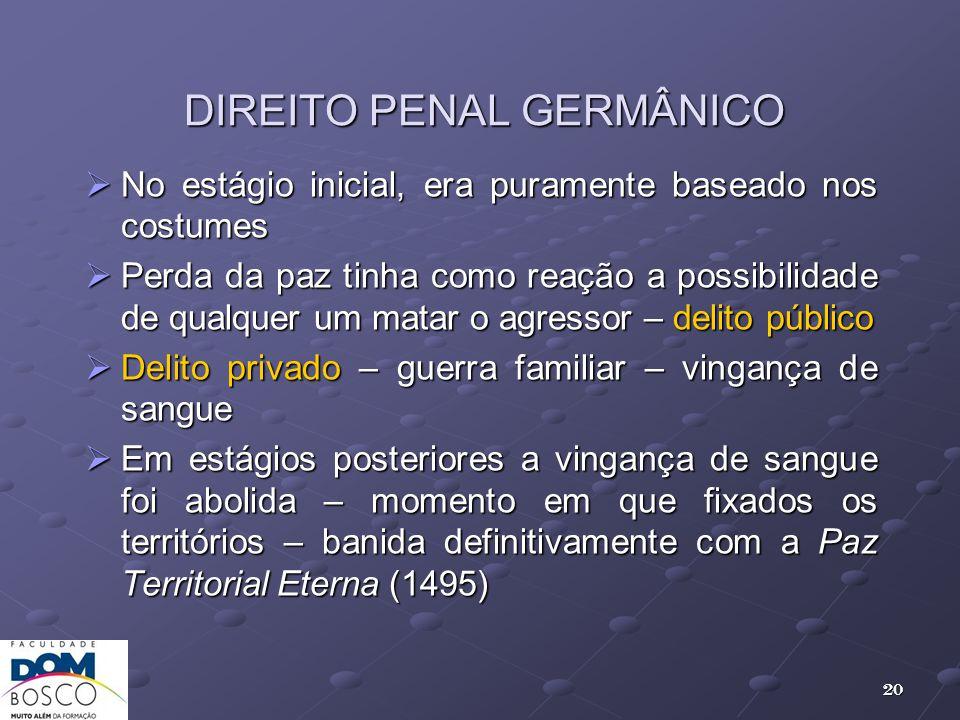 DIREITO PENAL GERMÂNICO No estágio inicial, era puramente baseado nos costumes No estágio inicial, era puramente baseado nos costumes Perda da paz tin