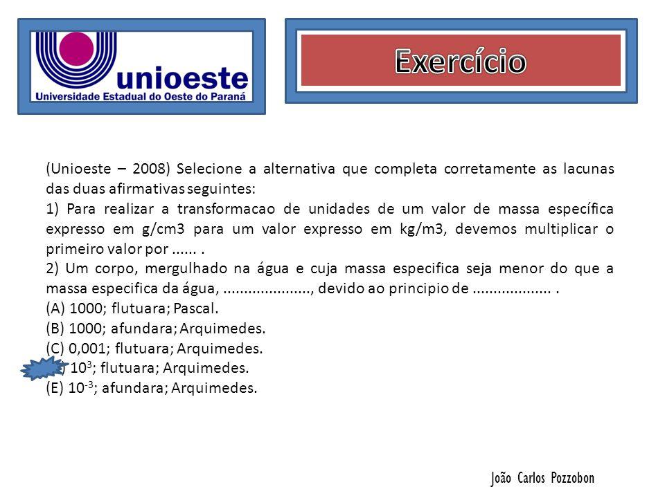 João Carlos Pozzobon (Unioeste – 2008) Selecione a alternativa que completa corretamente as lacunas das duas afirmativas seguintes: 1) Para realizar a