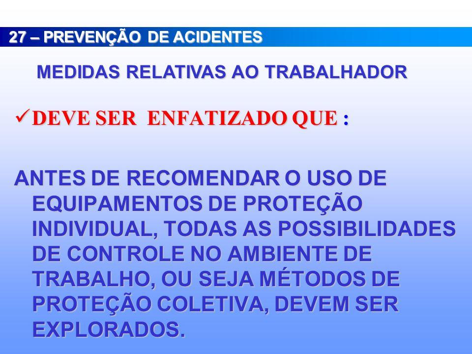 MEDIDAS DE PROTEÇÃO COLETIVA: MEDIDAS DE PROTEÇÃO COLETIVA: GENERICAMENTE, SÃO AQUELAS ADOTADAS COM A FINALIDADE DE BUSCAR SUPRIMIR O AGENTE DO RISCO, DE CONFINÁ-LO OU AINDA REDUZÍ-LO A NÍVEIS TOLERÁVEIS NO AMBIENTE DE TRABALHO.