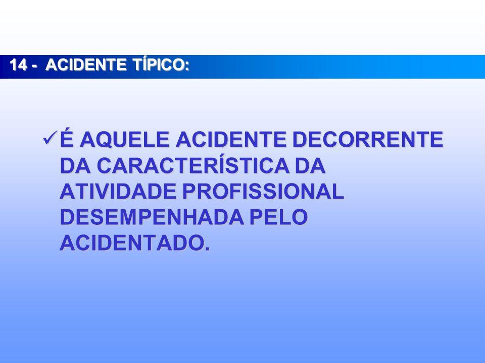 AO CONTRÁRIO DE SE CONSTITUIR OBRA DO ACASO COMO SUGERE A PALAVRA ACIDENTE, OS ACIDENTES DO TRABALHO SÃO FENÔMENOS PREVISÍVEIS, DADO QUE OS FATORES CAPAZES DE DESENCADEÁ-LOS ENCONTRAM-SE PRESENTES NA SITUAÇÃO DE TRABALHO (PASSÍVEIS DE IDENTIFICAÇÃO) MUITO TEMPO ANTES DE SEREM DESENCADEADOS.