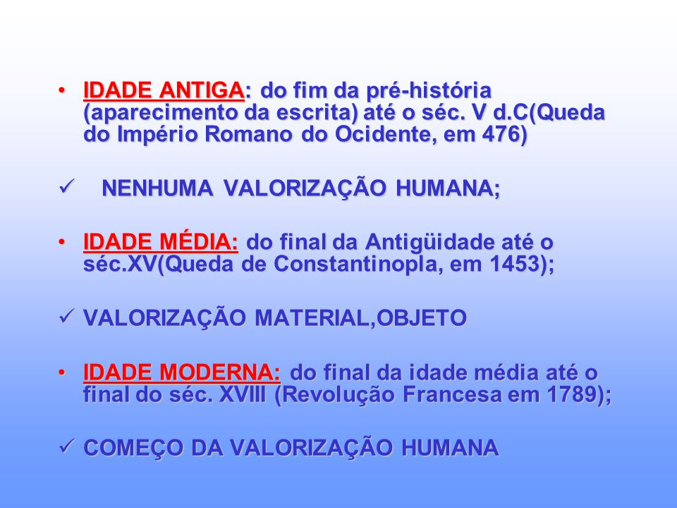 IDADE ANTIGA: do fim da pré-história (aparecimento da escrita) até o séc.