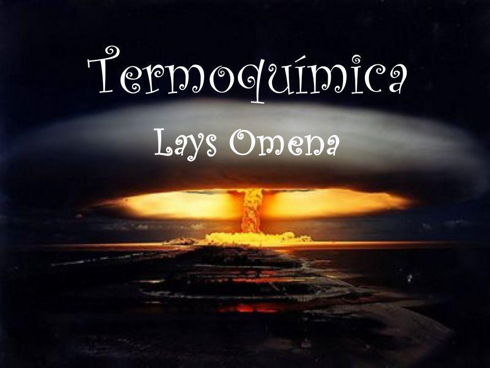 Termoquímica Lays Omena