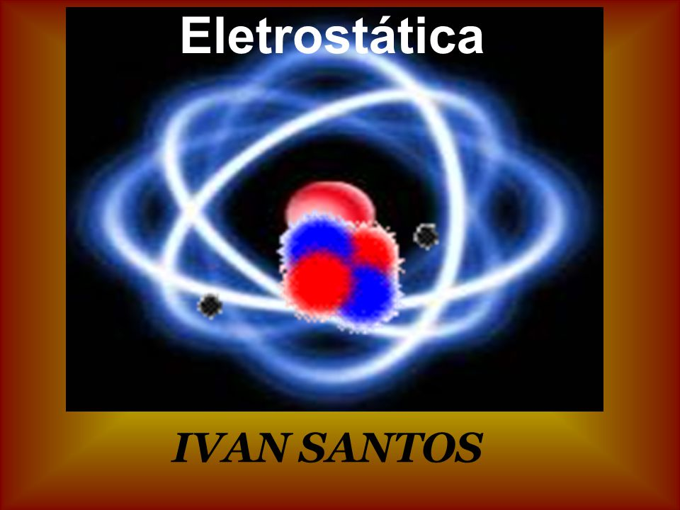 Eletrostática é o ramo da Física que estuda as cargas elétricas em repouso e as interações atrativas ou repulsivas que ocorrem entre elas.