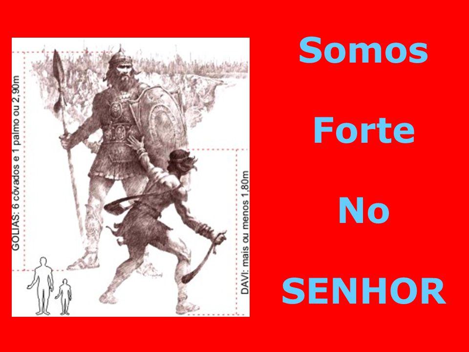 Somos Forte No SENHOR
