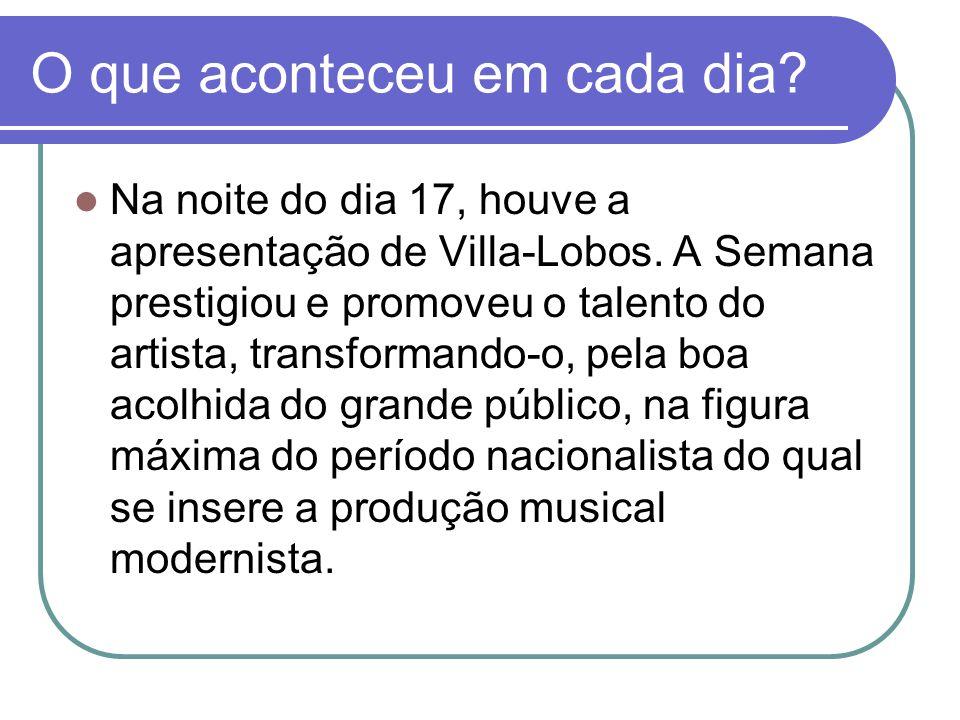 No dia 15, Oswald de Andrade leu alguns de seus poemas e Mário de Andrade fez uma palestra intitulada