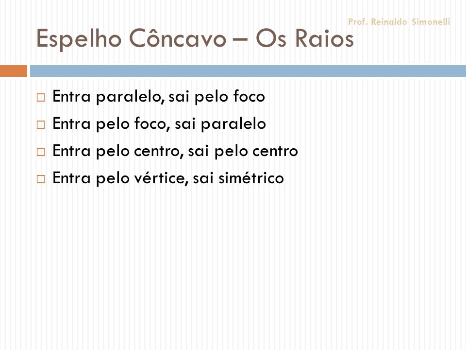 Os raios.F.F...F.F.. Princípio da Reversibilidade! Prof. Reinaldo Simonelli