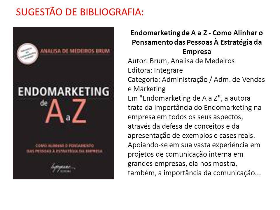 Endomarketing de A a Z - Como Alinhar o Pensamento das Pessoas À Estratégia da Empresa Autor: Brum, Analisa de Medeiros Editora: Integrare Categoria: Administração / Adm.
