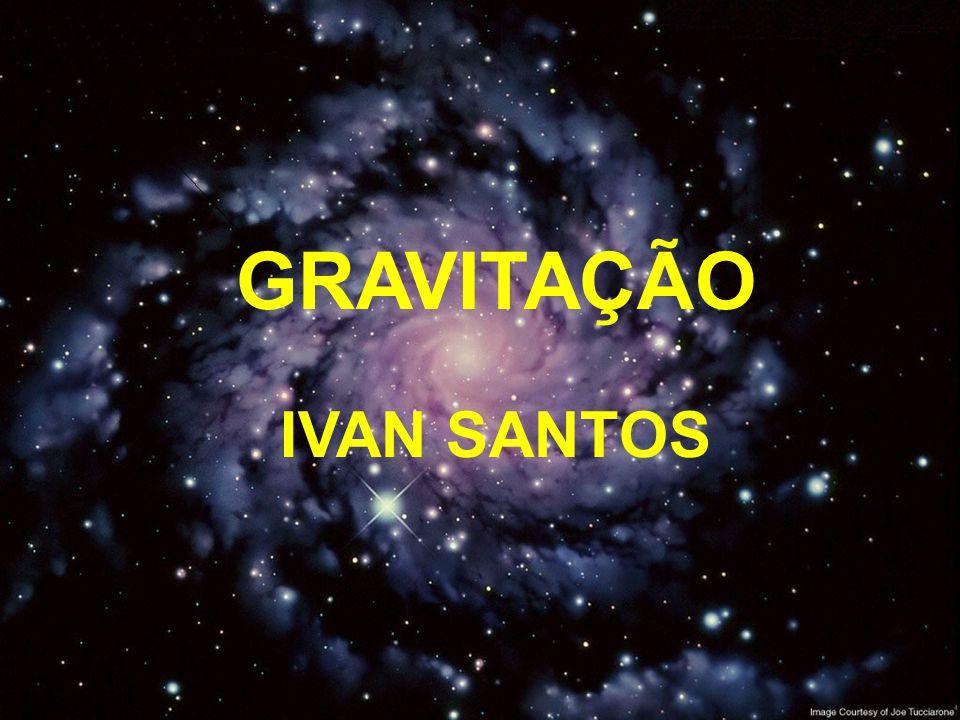 GRAVITAÇÃO IVAN SANTOS