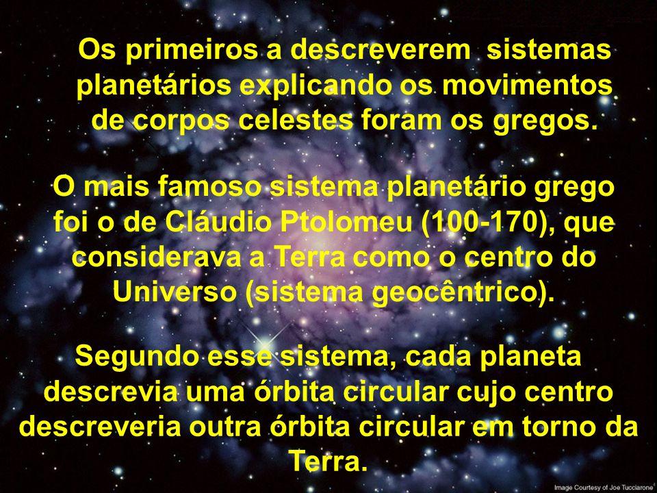 Os primeiros a descreverem sistemas planetários explicando os movimentos de corpos celestes foram os gregos. O mais famoso sistema planetário grego fo