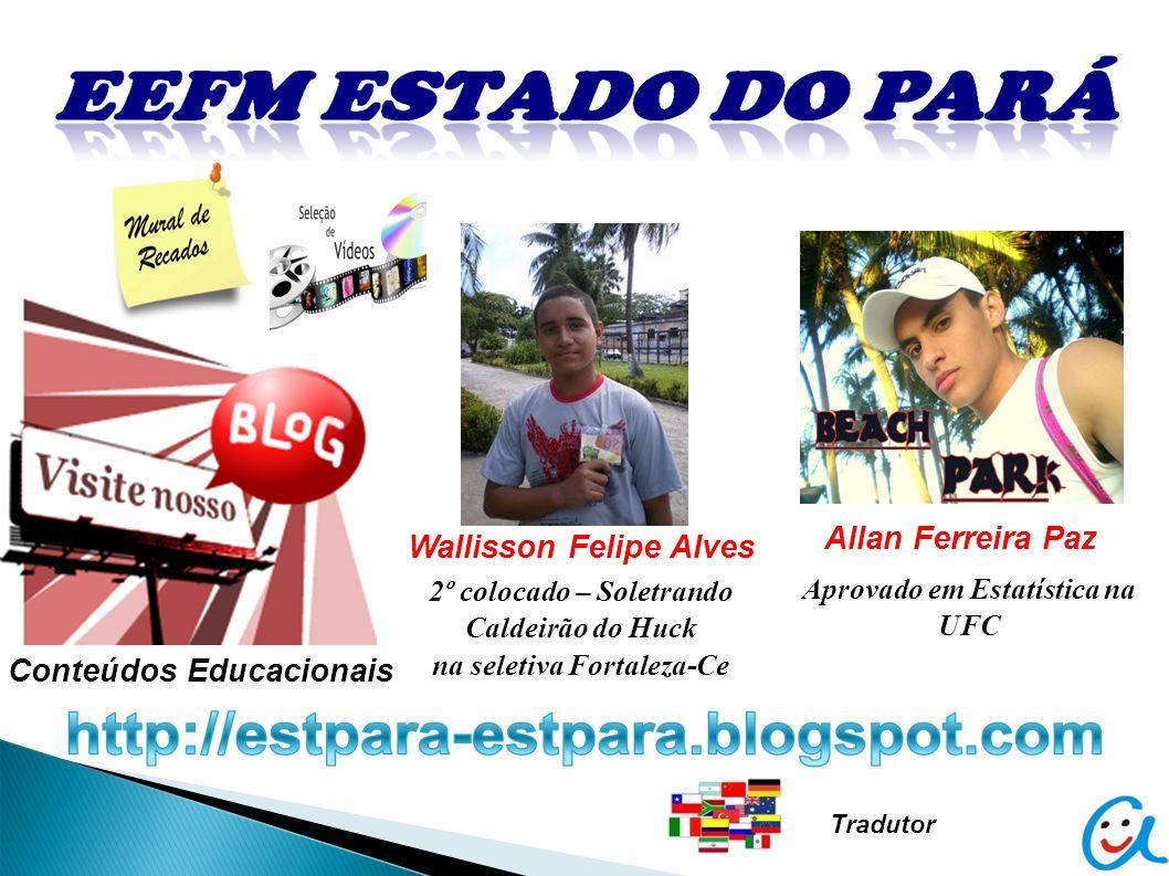 Conteúdos Educacionais Tradutor Wallisson Felipe Alves 2º colocado – Soletrando Caldeirão do Huck na seletiva Fortaleza-Ce Allan Ferreira Paz Aprovado