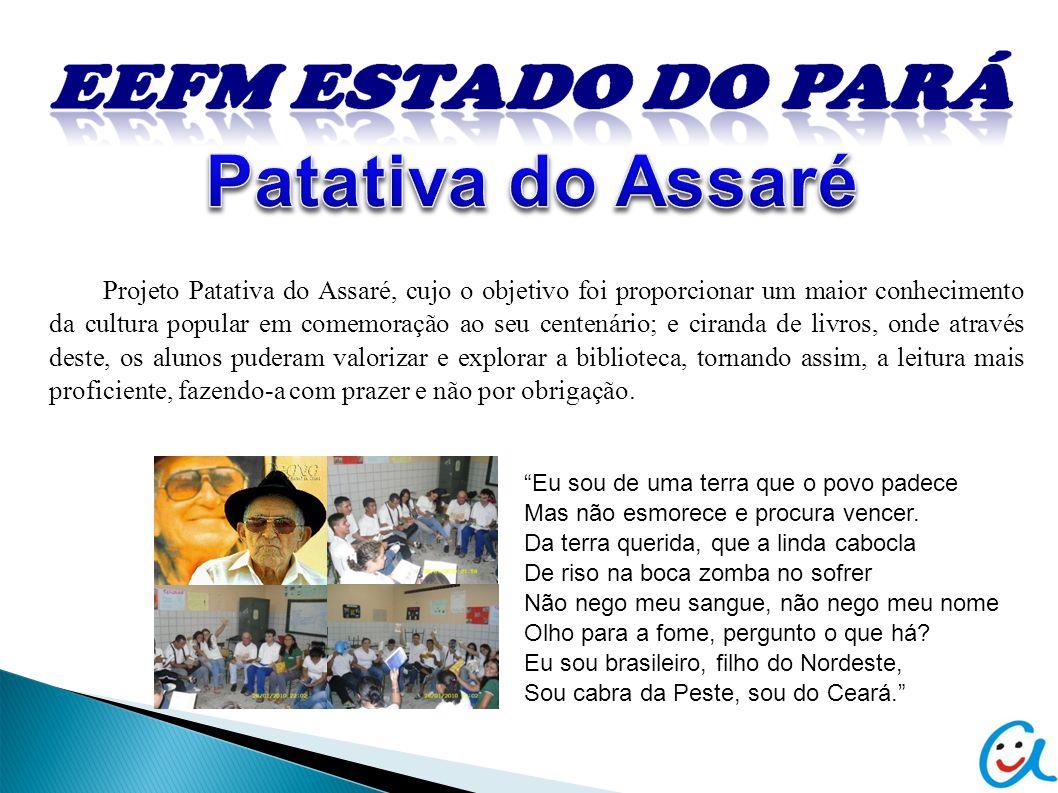 Projeto Patativa do Assaré, cujo o objetivo foi proporcionar um maior conhecimento da cultura popular em comemoração ao seu centenário; e ciranda de l