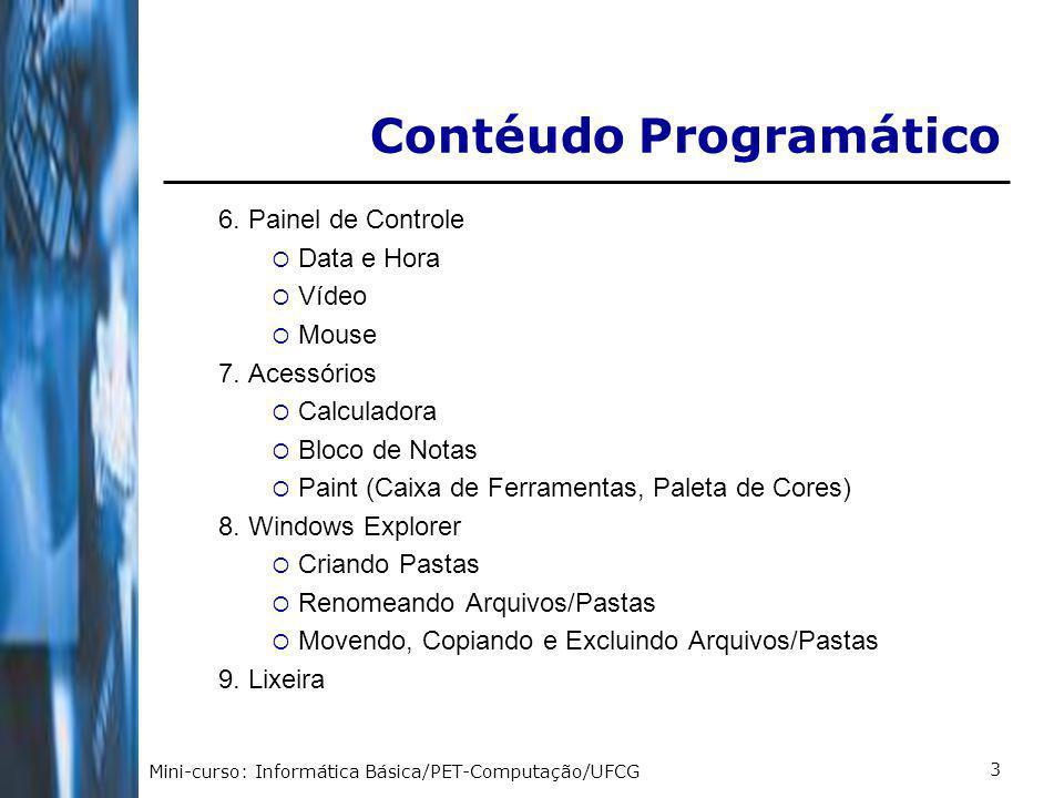 Mini-curso: Informática Básica/PET-Computação/UFCG 4 Módulo 3 – Internet 1.