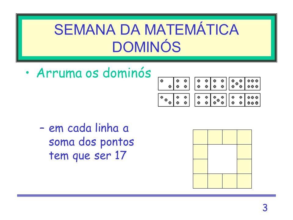 2 SEMANA DA MATEMÁTICA gEOPLANO Com elásticos tenta construir: –1 quadrado que rodeie 5 pregos –1 quadrado que rodeie 9 pregos (tenta 2 soluções) os p