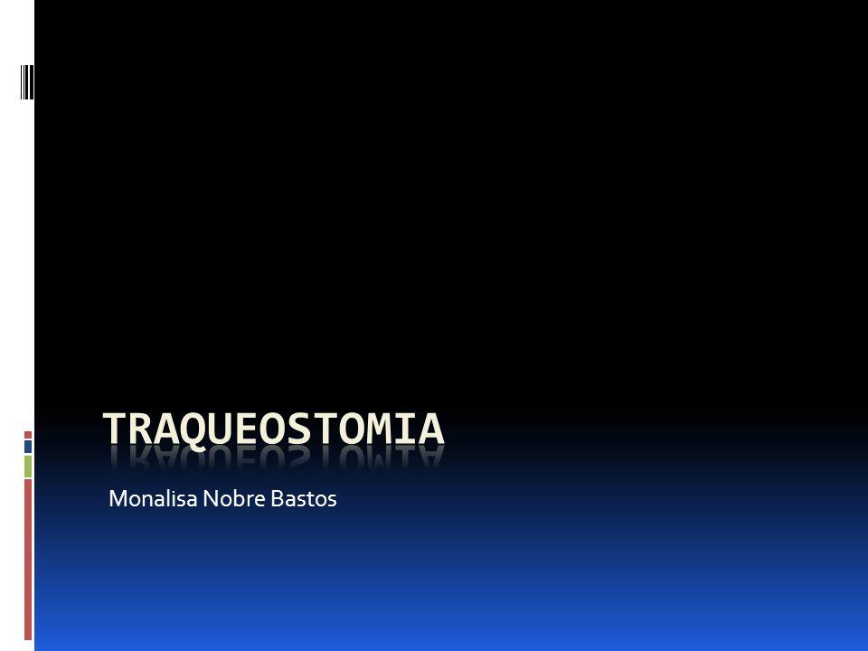 Complicações Sepse (técnica contaminada) Hemorragia Pneumotórax e Pneumomediastino Lesões a estruturas paratraqueais Nervos laríngeos recorrentes Grandes vasos Esôfago Lesões obstrutivas (tardia)