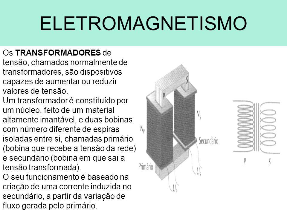 Os TRANSFORMADORES de tensão, chamados normalmente de transformadores, são dispositivos capazes de aumentar ou reduzir valores de tensão. Um transform