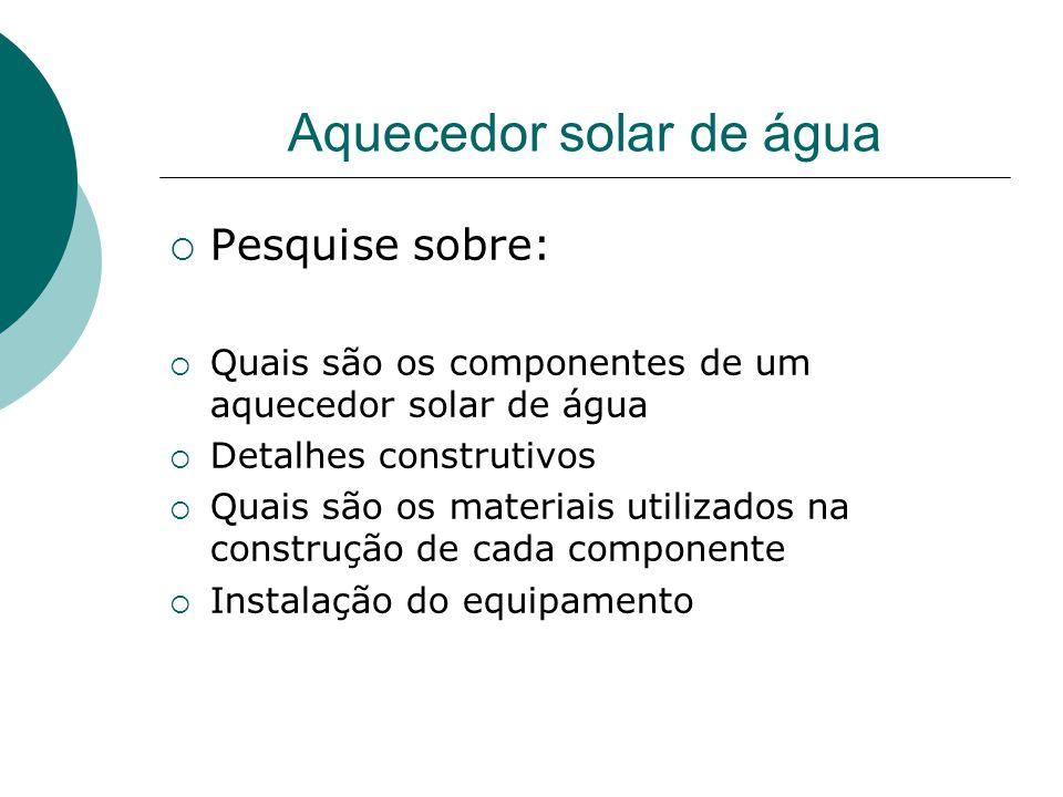 A Física e o Cotidiano Quais são os princípios físicos envolvidos em um aquecedor solar de água.