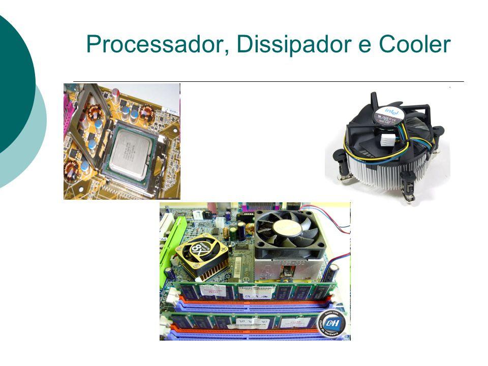 Processador, Dissipador e Cooler