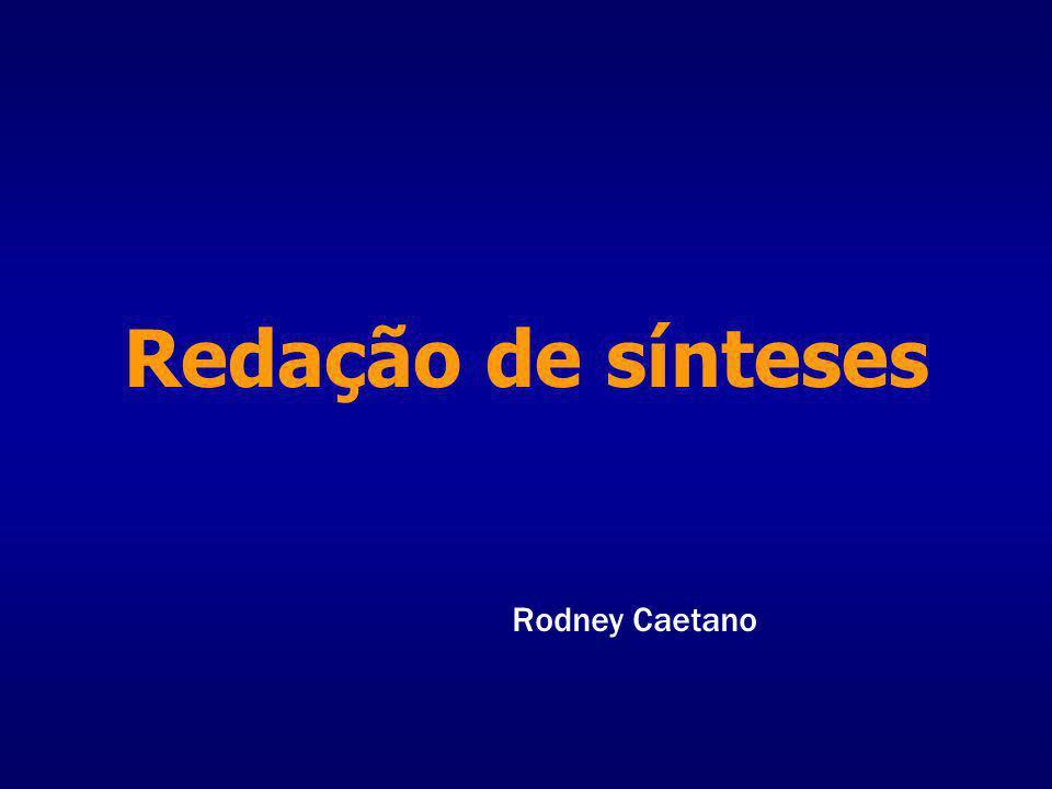 Redação de sínteses Rodney Caetano