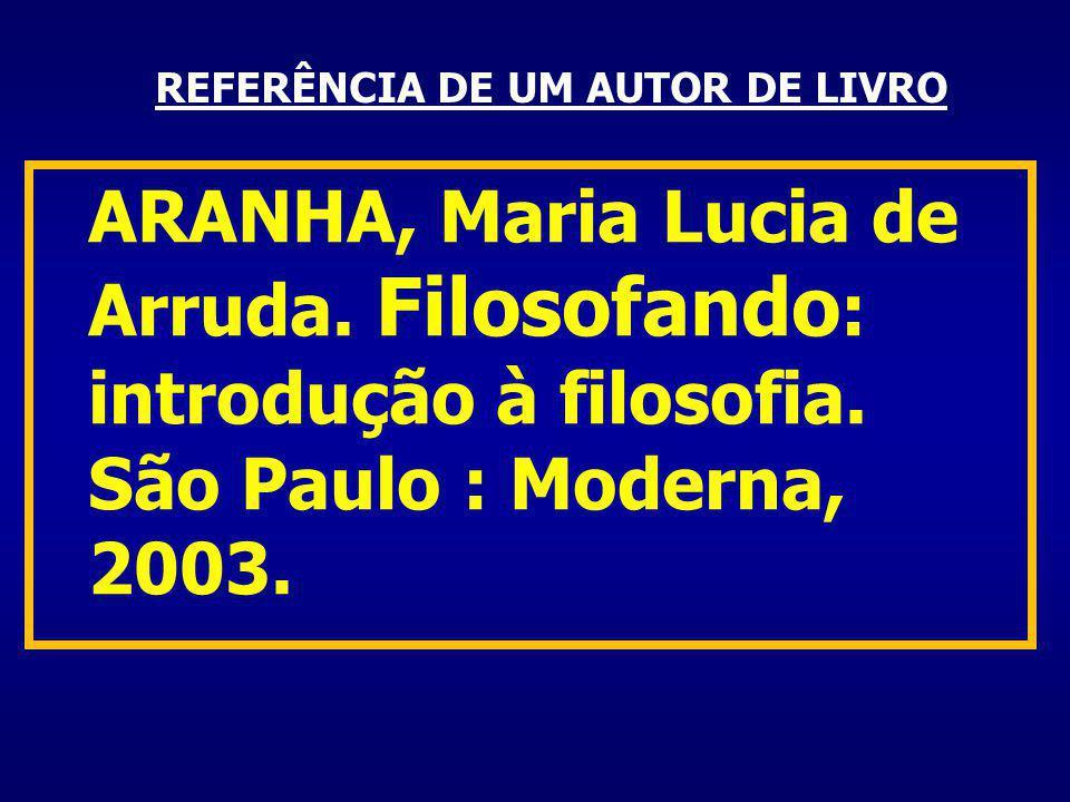 REFERÊNCIA DE UM AUTOR DE LIVRO ARANHA, Maria Lucia de Arruda.