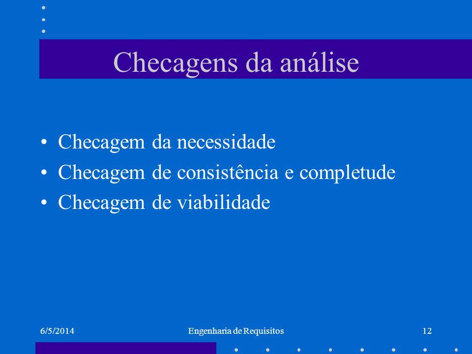 6/5/2014Engenharia de Requisitos13 Negociação dos Requisitos Discutir os requisitos Priorizar os requisitos Concordância dos requisitos