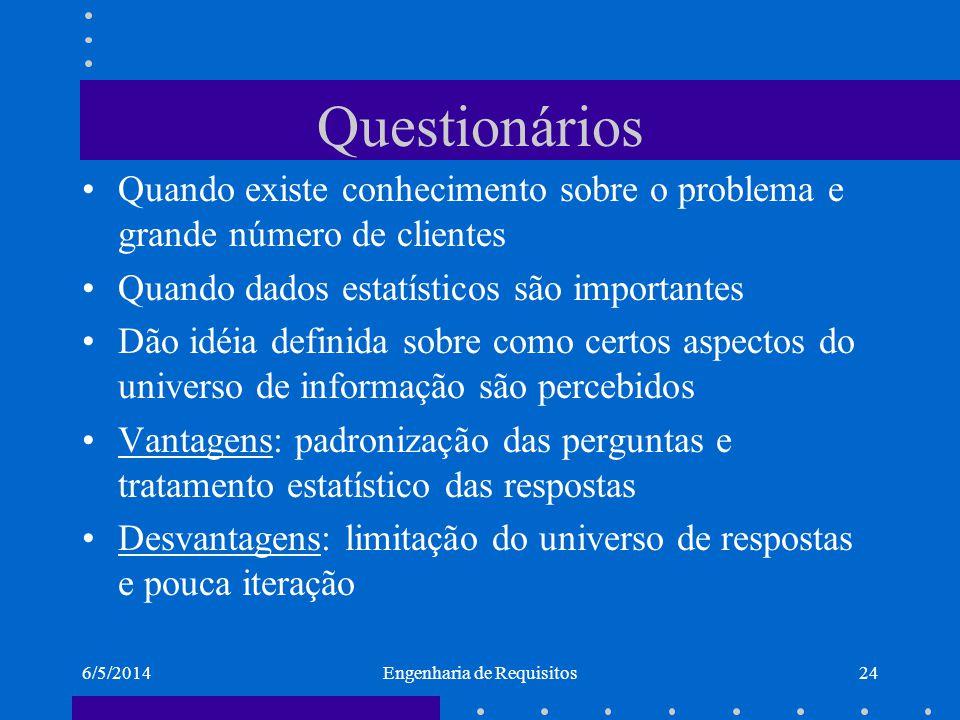 6/5/2014Engenharia de Requisitos25 Cenários Cenários são partes inerentes de alguns métodos de desenvolvimento OO São estórias que explicam como um sistema poderá ser utilizado.