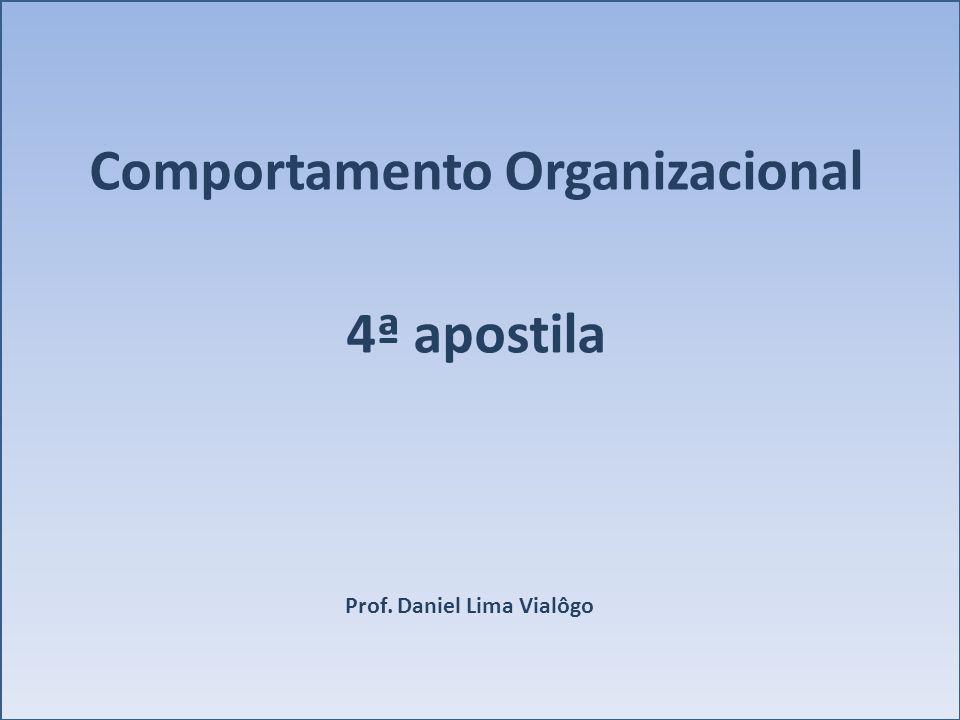 Comportamento Organizacional 4ª apostila Prof. Daniel Lima Vialôgo