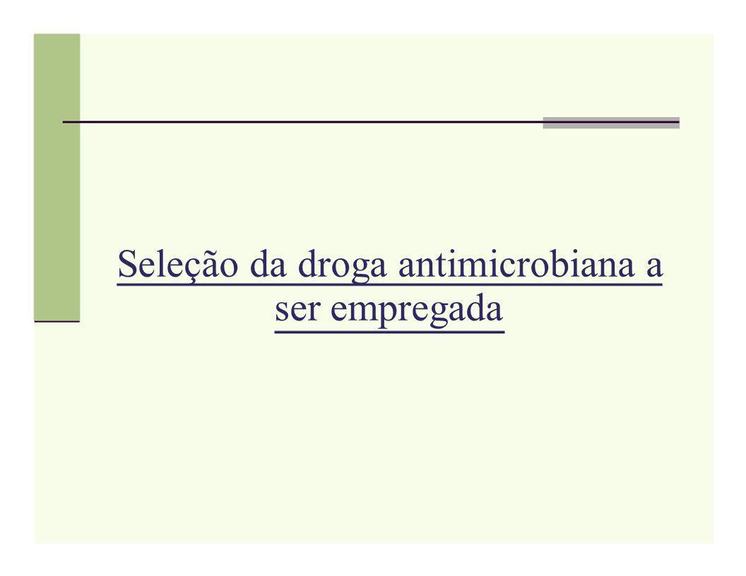 Seleção da droga antimicrobiana a ser empregada