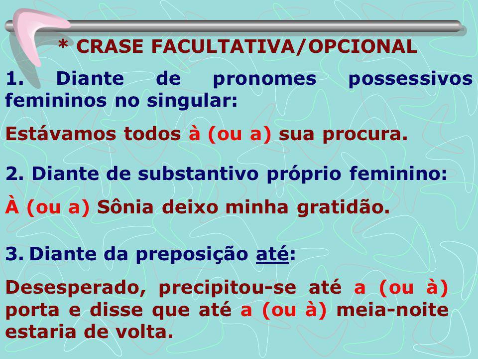 * CRASE FACULTATIVA/OPCIONAL 1.