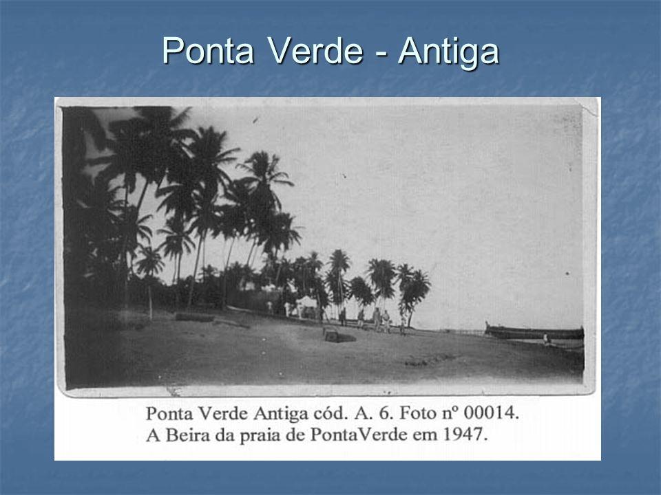 Ponta Verde - Antiga