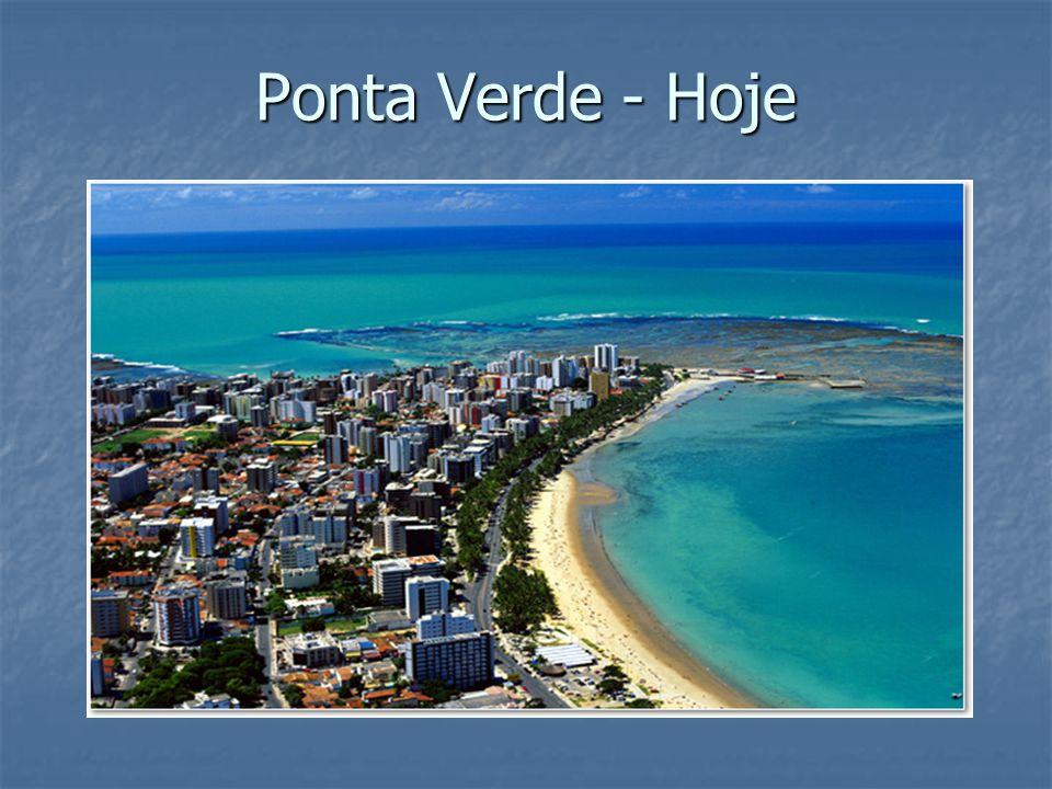 Ponta Verde - Hoje