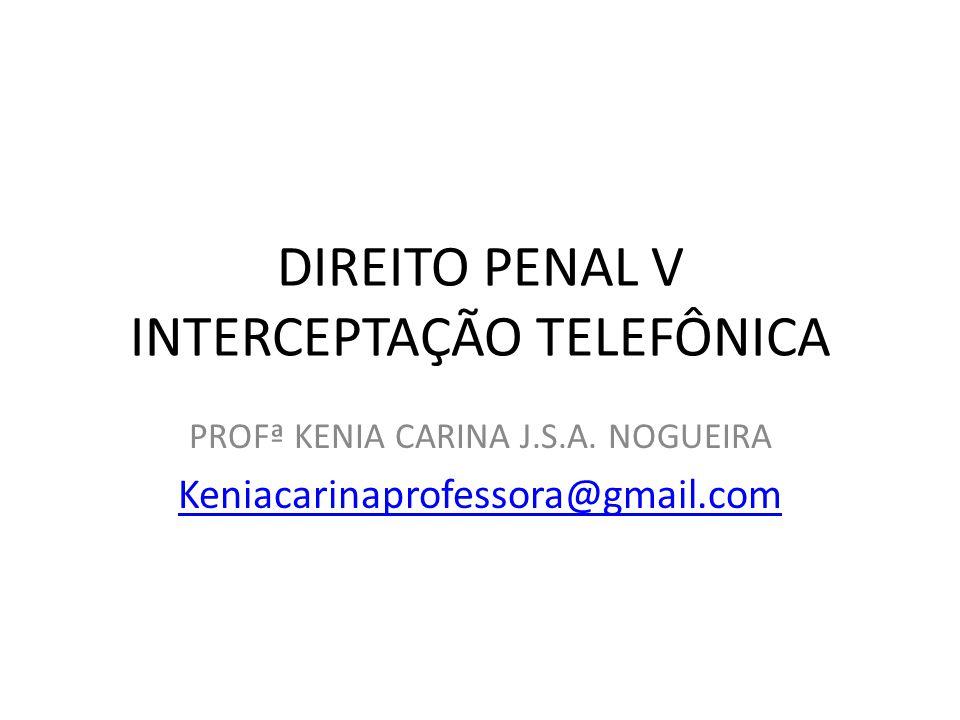 É possível utilizar uma interceptação telefônica como prova para um crime punido com detenção.