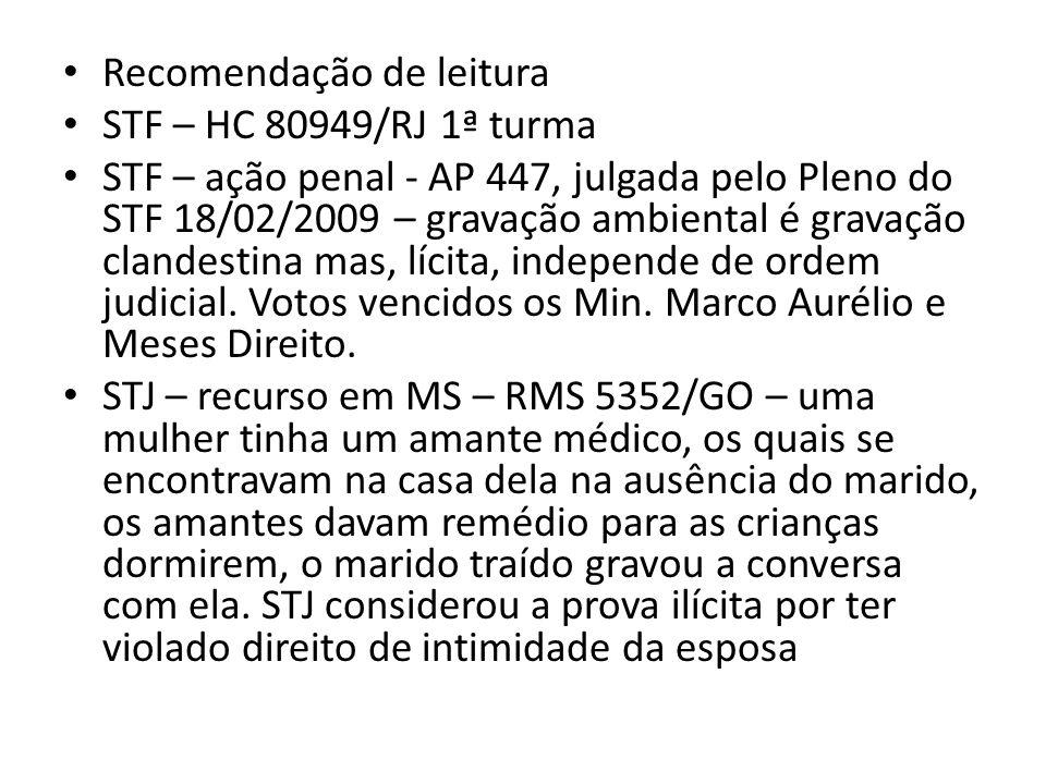 Recomendação de leitura STF – HC 80949/RJ 1ª turma STF – ação penal - AP 447, julgada pelo Pleno do STF 18/02/2009 – gravação ambiental é gravação cla