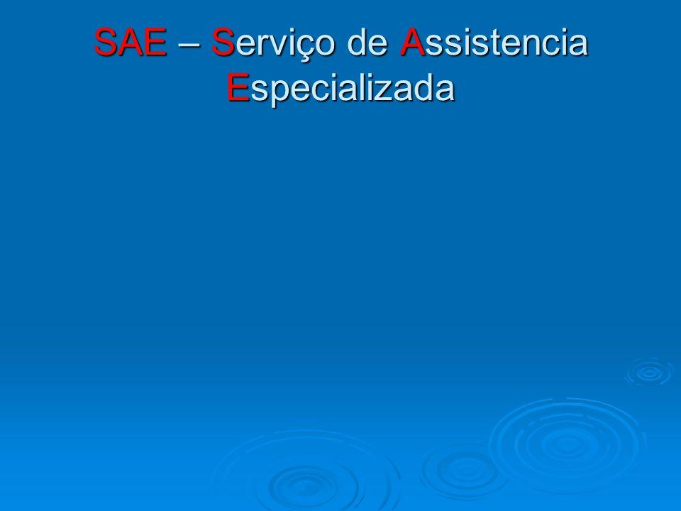 SAE – Serviço de Assistencia Especializada