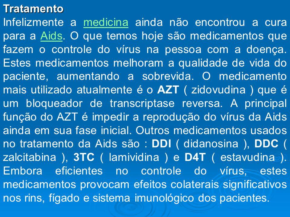 Tratamento Infelizmente a medicina ainda não encontrou a cura para a Aids. O que temos hoje são medicamentos que fazem o controle do vírus na pessoa c