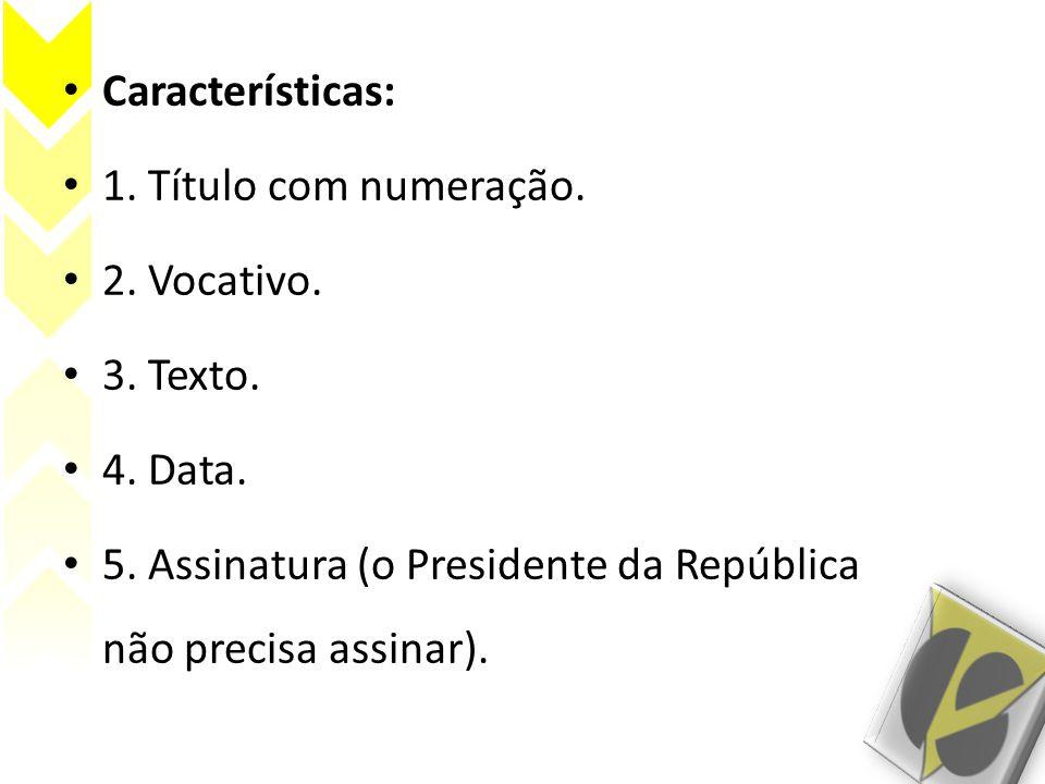Características: 1.Título com numeração. 2. Vocativo.