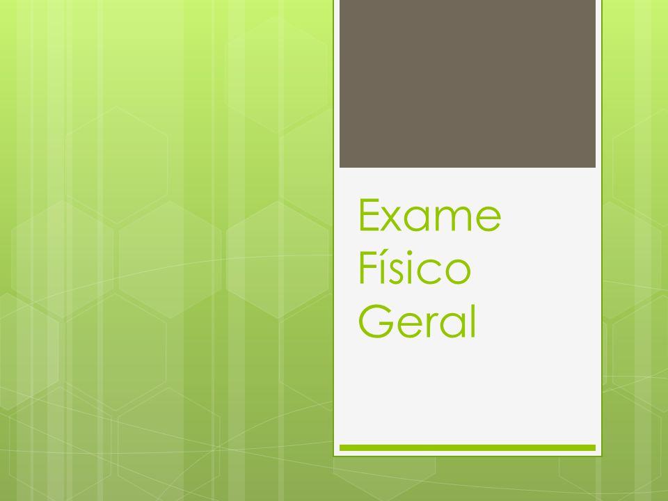 Exame Físico Geral