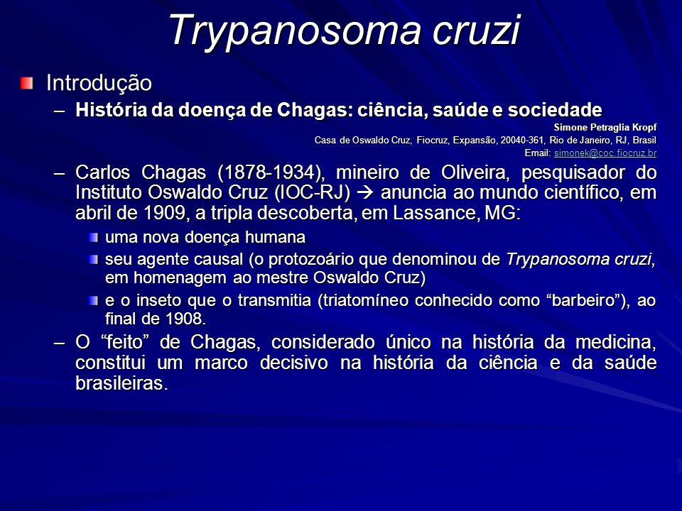 Trypanosoma cruzi Introdução –História da doença de Chagas: ciência, saúde e sociedade Simone Petraglia Kropf Casa de Oswaldo Cruz, Fiocruz, Expansão,