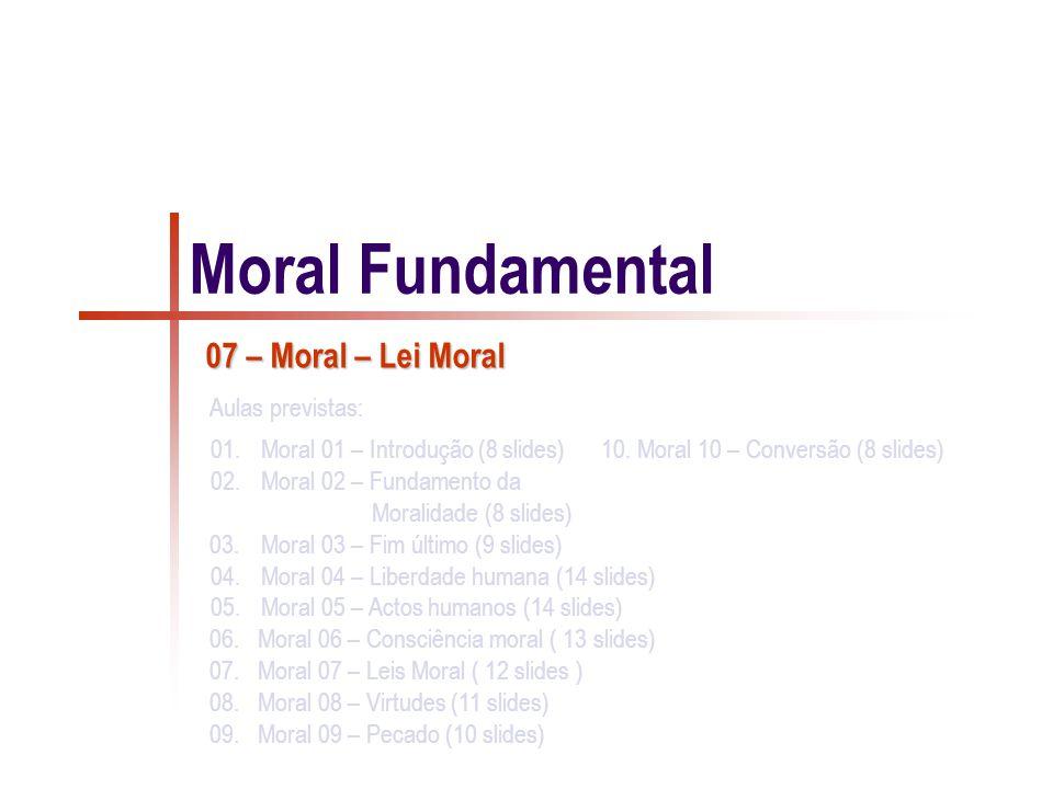 11/12 A consciência não cria as categorias do bem e do mal, mas só as constata: descobre na norma o que é bom ou mau.