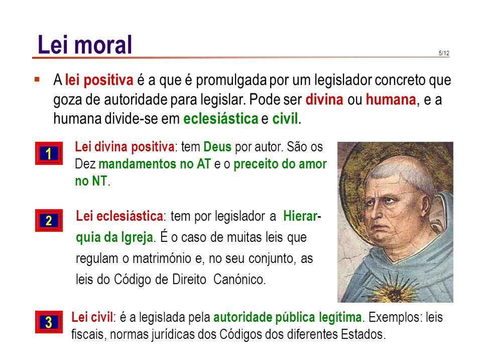 5/12 Lei eclesiástica : tem por legislador a Hierar- quia da Igreja. É o caso de muitas leis que regulam o matrimónio e, no seu conjunto, as leis do C