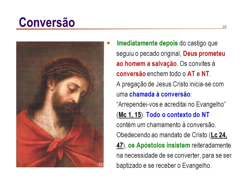 3/8 CCE 1889 CCE 1889 : A primeira obra da graça do Espírito Santo é a conver- são (...).