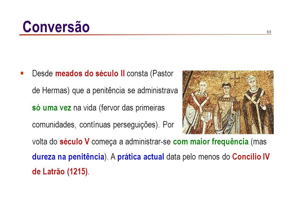 7/8 Conversão 1 2 3 4 Exame de consciência.Dor dos pecados ( contrição, atrição).