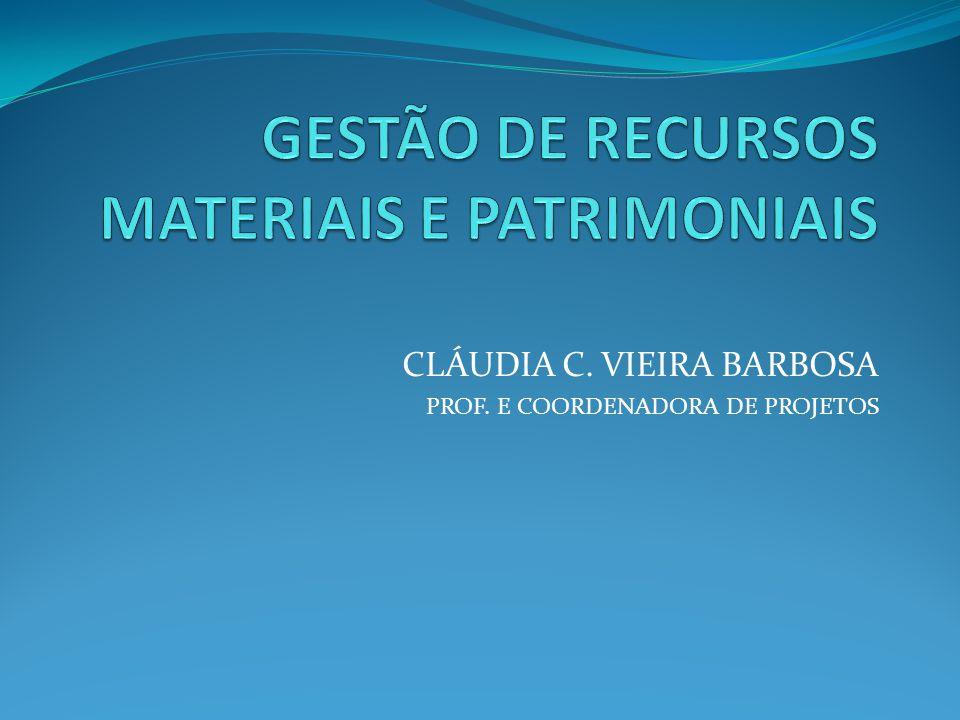 CLÁUDIA C. VIEIRA BARBOSA PROF. E COORDENADORA DE PROJETOS