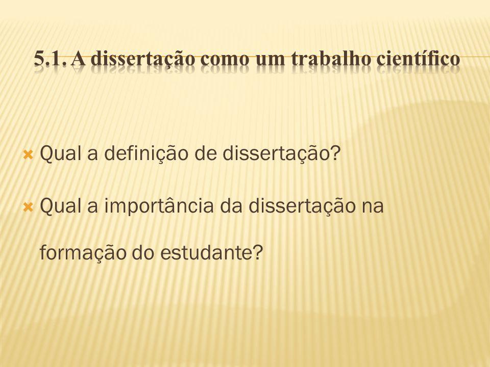 Qual a definição de dissertação? Qual a importância da dissertação na formação do estudante?
