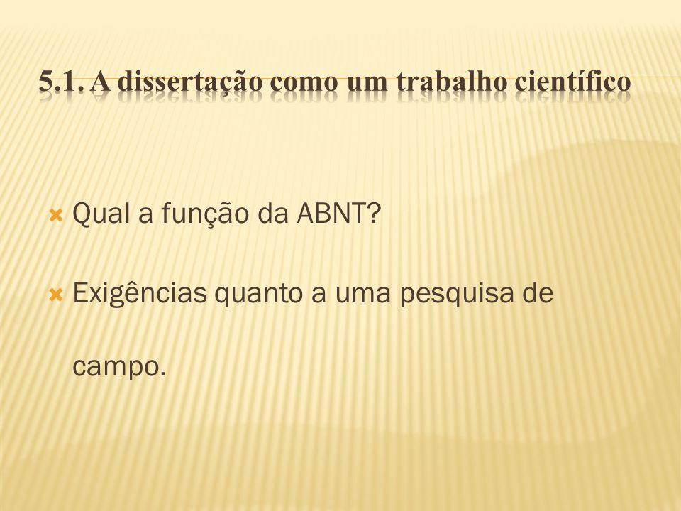 Qual a função da ABNT? Exigências quanto a uma pesquisa de campo.