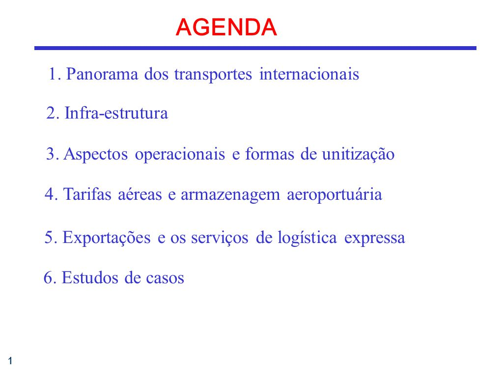 1 AGENDA 1.Panorama dos transportes internacionais 3.