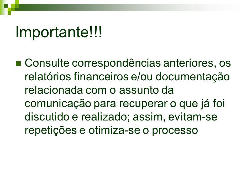 Importante!!! Consulte correspondências anteriores, os relatórios financeiros e/ou documentação relacionada com o assunto da comunicação para recupera