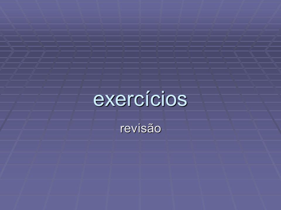 exercícios revisão